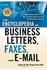 The Encyclopedia of Business Letters, Fax Memos, and E-mail, Revised Edition: Features Hundreds of Model Letters, Faxes, and E-mails to Give Your Business Writing the Attention It Deserves Paperback