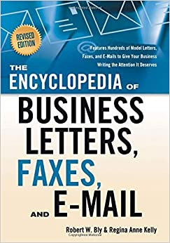 The Encyclopedia Of Business Letters, Faxes, And E-mail, Revised Edition: Features Hundreds Of Model Letters, Faxes, And E-mails To Give Your ... Business Writing The Attention It Deserves Descargar ebooks Epub