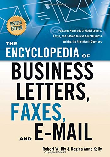 The Encyclopedia of Business Letters, Fax Memos, and E-mail, Revised Edition: Features Hundreds of Model Letters, Faxes,