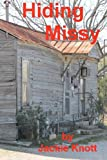 Hiding Missy, Jackie Knott, 1468195727
