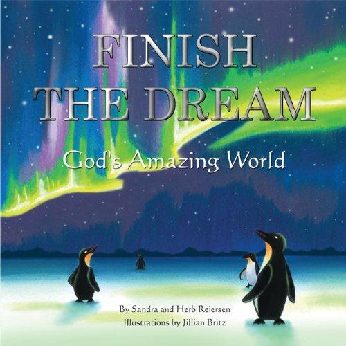 Download Finish the Dream - God's Amazing World by Sandra Reiersen (2012-07-09) pdf epub