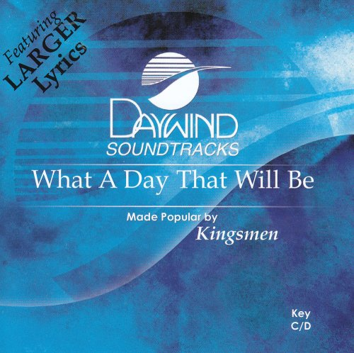 What A Day That Will Be [Accompaniment/Performance Track] by Daywind