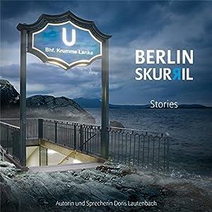 Berlin Skurril: Stories Hörbuch
