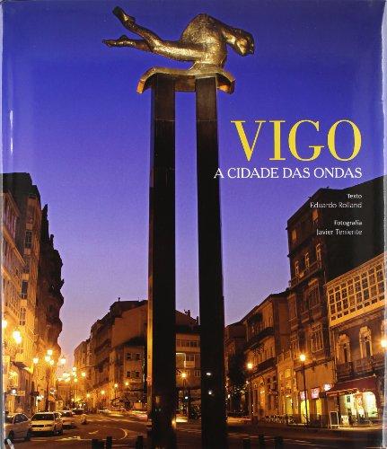 Descargar Libro Vigo. A Cidade Das Ondas Eduardo Rolland
