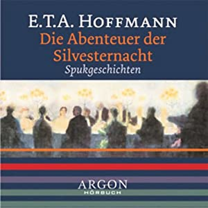 Die Abenteuer der Silvesternacht. Eine Spukgeschichte Hörbuch