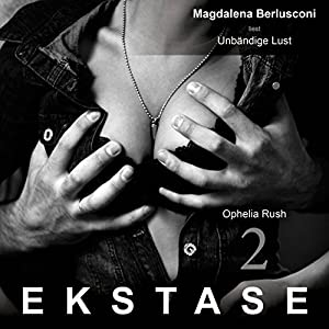 Unbändige Lust (Ekstase 2) Hörbuch