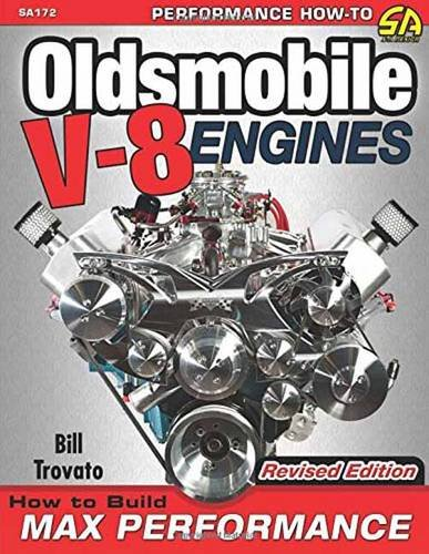 Oldsmobile V-8 Engines: How to Build Max Performance