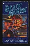 The Blue Room, Monroe Thompson, 0553285807