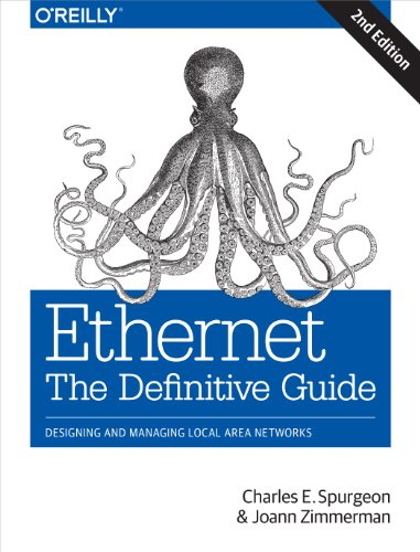 Ethernet: The Definitive Guide: Designing and Managing Local Area Networks (English Edition)