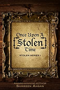 Once Upon A [Stolen] Time (Stolen Series Book 1) by [Ahsan, Samreen]