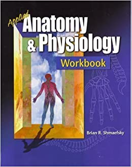 Applied Anatomy and Physiology Workbook by Brian R. Shmaefsky (2007-08-02)