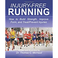 Injury-Free Running: How to Build Strength, Improve Form, and Treat/Prevent Injuries