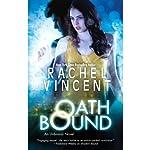 Oath Bound: Unbound, Book 3   Rachel Vincent