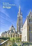 Brugge : Die Kirche Unserer Lieben Frau, Schneider, Hans-Gunther and Lechtape, Andreas, 379546918X