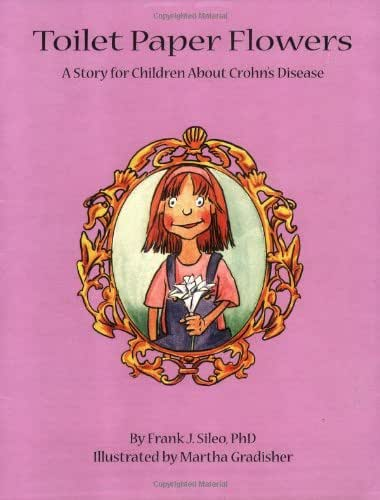 Toilet Paper Flowers: A Story for Children about Crohn's Disease
