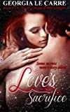 Love's Sacrifice (The billionaire Banker series) (Volume 5)