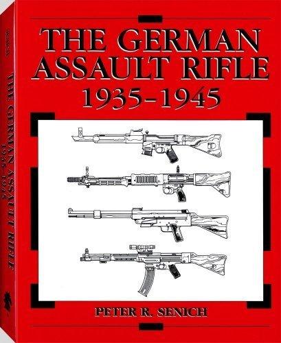 German Assault Rifle (German Assault Rifle 1939-1945 by Peter R. Senich (2008-09-15))
