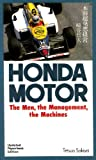 Honda Motor : The Men, the Management, and the Machines, Sakiya, Tetsuo, 0870116975