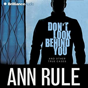 Don't Look Behind You: And Other True Cases Audiobook