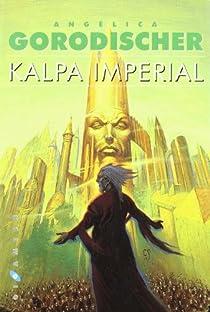 Kalpa Imperial par Gorodischer