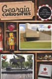 Front cover for the book Georgia Curiosities, 3rd: Quirky Characters, Roadside Oddities & Other Offbeat Stuff (Curiosities Series) by William Schemmel