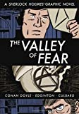 The Valley of Fear: A Sherlock Holmes Graphic Novel (Illustrated Classics)