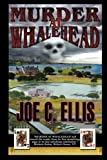 Murder at Whalehead, Joe Ellis, 0979665507
