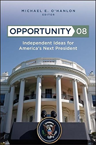 Opportunity 08: Independent Ideas for America's Next President