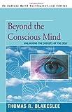 Beyond the Conscious Mind, Thomas Blakeslee, 0595338488