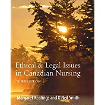 Ethical and Legal Issues in Canadian Nursing - E-Book