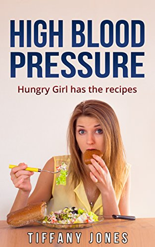 High Blood Pressure Diet: Hungry Girl has the Recipes (Hungry Girl Cookbooks Book 6) by Tiffany Jones