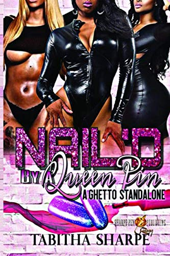 Books : Nail'd By a Queen Pin: A Ghetto Standalone