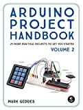 Arduino Project Handbook, Volume 2: 25 More Practical Projects to Get You Started: 3