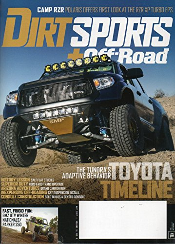 Dirt Sports+Off-Road Magazine 2017 CAMP RZR: POLARIS OFFERS FIRST LOOK AT THE RZR XP TURBO EPS The Tundra's Adaptive Behavior: Toyota Timeline ()