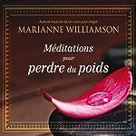 Méditations pour perdre du poids | Marianne Williamson