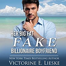Her Big Fat Fake Billionaire Boyfriend: Billionaire Series, Book 1 Audiobook by Victorine E. Lieske Narrated by Charley Ongel