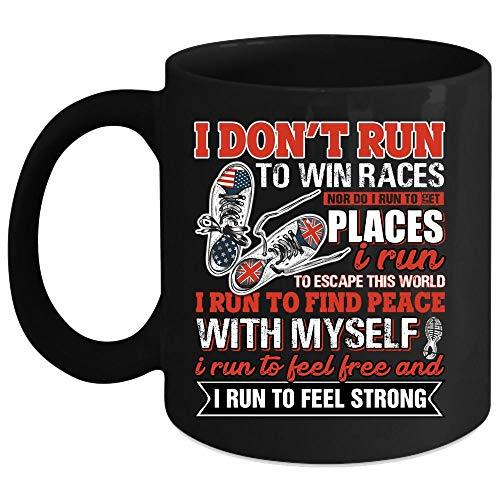 I Don't Run To Win Races Coffee Mug, I Run To Escape This World I Run To Find Peace With Myself Coffee Cup (Coffee Mug 11 Oz - -