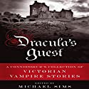 Dracula's Guest: A Connoisseur's Collection of Victorian Vampire Stories Audiobook by Michael Sims (editor) Narrated by Elijah Alexander