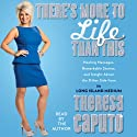 There's More to Life than This: Healing Messages, Remarkable Stories, and Insight about the Other Side from the Long Island Medium Audiobook by Theresa Caputo Narrated by Theresa Caputo