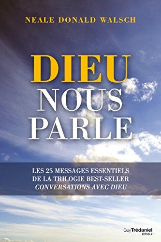 Amazon Com Dieu Nous Parle Les 25 Messages Essentiels De