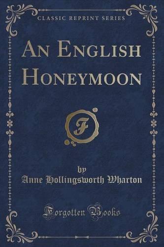 An English Honeymoon (Classic Reprint)