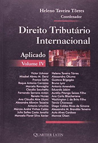 Direito Tributário Internacional Aplicado - Volume IV