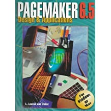 PageMaker 6.5: Design and Applications by L.Louise Van Osdol (1999-05-06)