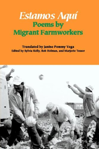 Estamos Aquí: Poems by Migrant Farmworkers (Spanish and English Edition)