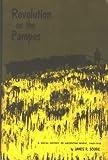 Revolution on the Pampas, James R. Scobie, 0292733526