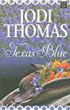 Texas Blue, Jodi Thomas, 1611730899