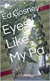 Eyes Like My Pa (A Short Story)