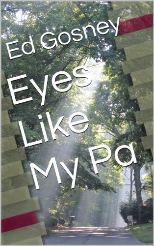 Eyes Like My Pa (A Short Story)