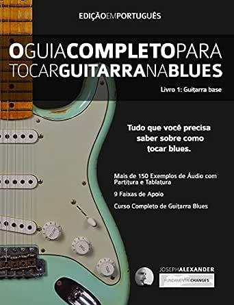 O Guia Completo Para Tocar Blues na Guitarra: Livro Um - Guitarra ...