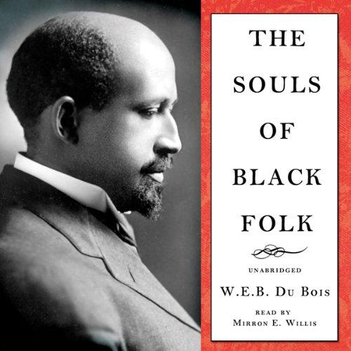 The Souls of Black Folk by Blackstone Audio, Inc.